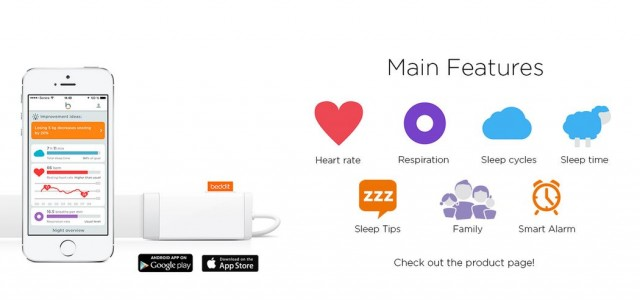 Beddit הוא סנסור שמודבק למיטה ומדווח על איכות השינה, תוך מתן טיפים לשיפורה. מייסדים:  Lasse Leppäkorpi (CEO & Co-founder)  Mikko Waris (CTO & Co-founder) משקיעים: החברה מגייסת את...